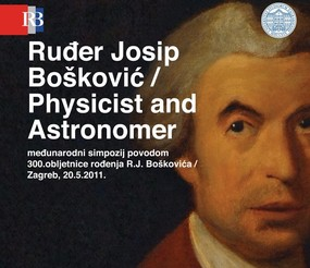 International Symposium: Ruđer Josip Bošković – Physicist and Astronomer