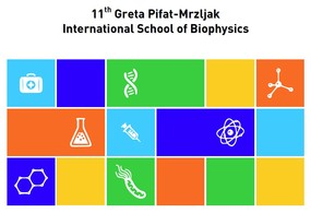 The 11th Greta Pifat-Mrzljak International School of Biophysics